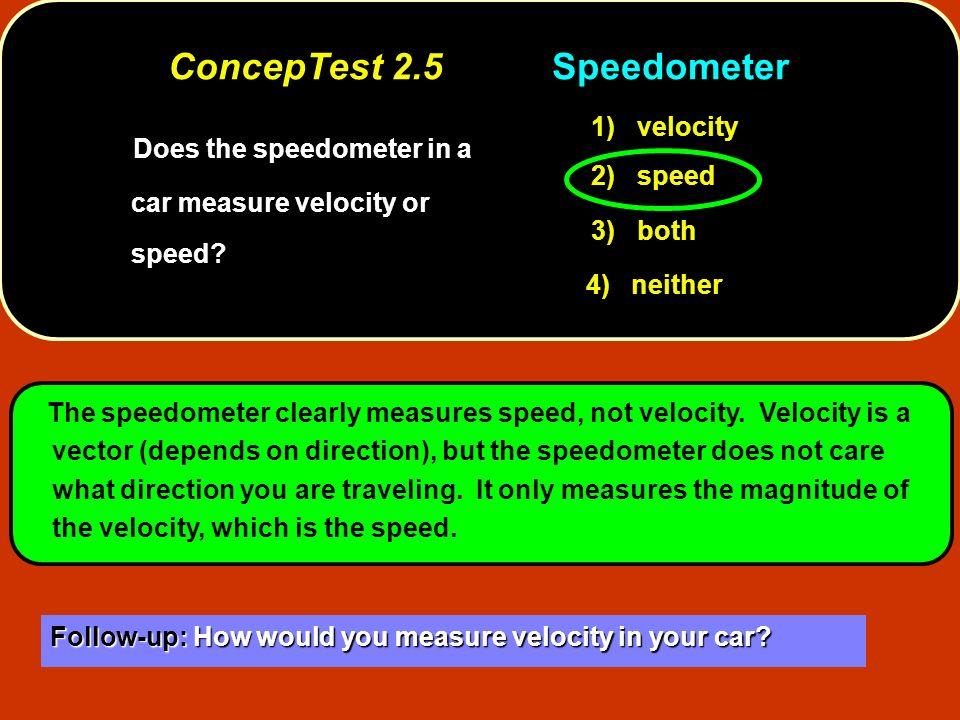ConcepTest 2.5 Speedometer
