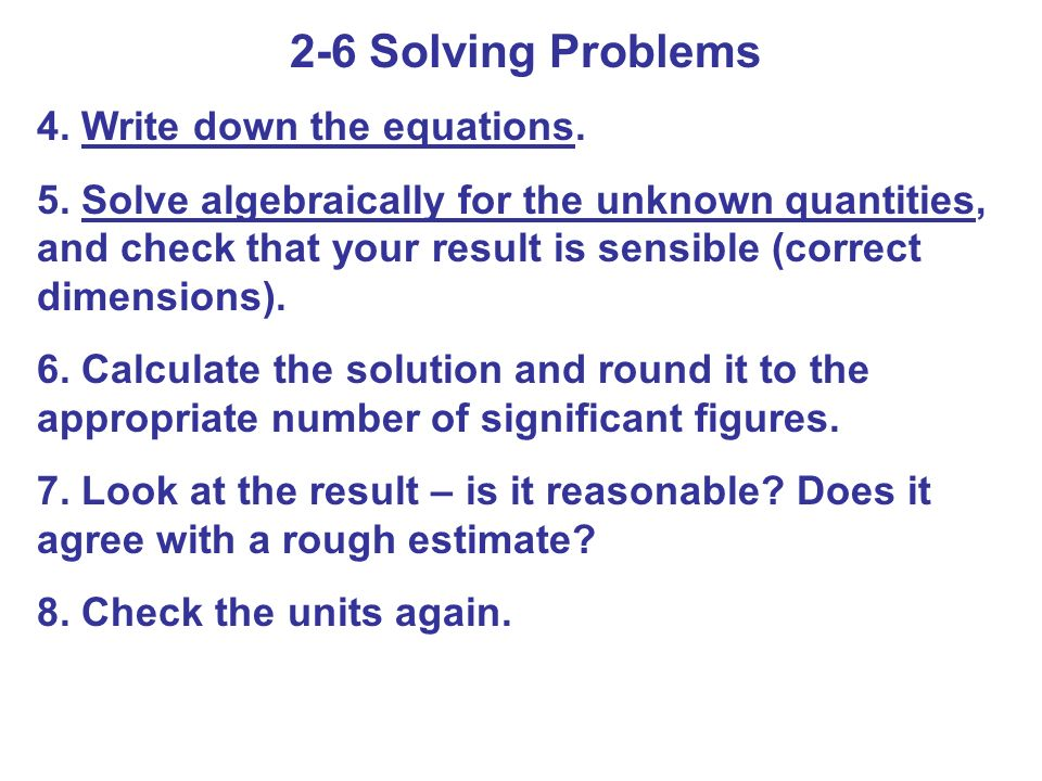 2-6 Solving Problems 4. Write down the equations.