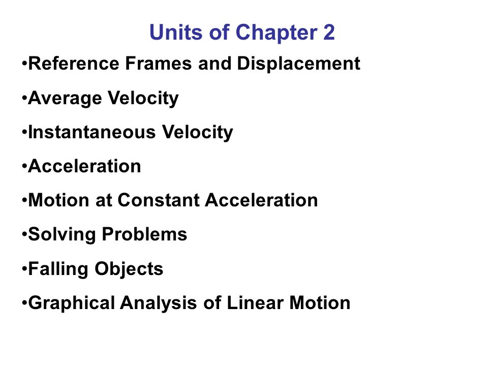 Units of Chapter 2 Reference Frames and Displacement Average Velocity