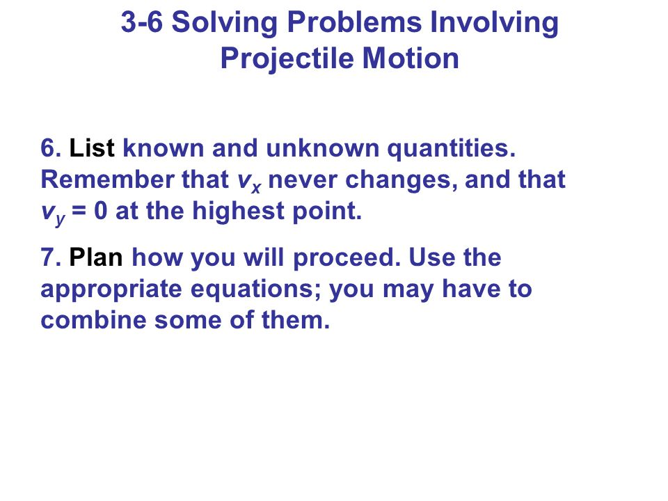 3-6 Solving Problems Involving Projectile Motion