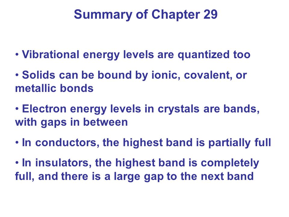 Summary of Chapter 29 Vibrational energy levels are quantized too
