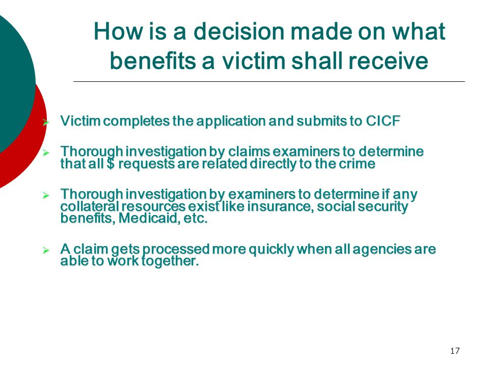 How is a decision made on what benefits a victim shall receive