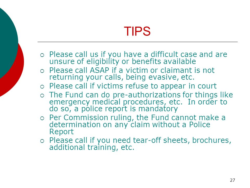 TIPS Please call us if you have a difficult case and are unsure of eligibility or benefits available.