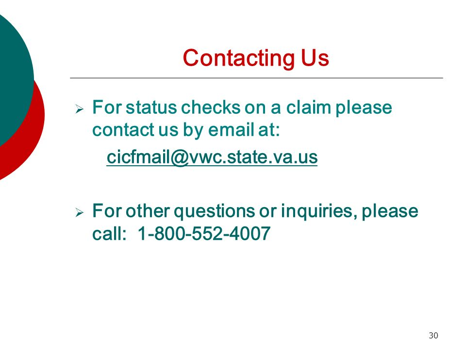 Contacting Us For status checks on a claim please contact us by email at: cicfmail@vwc.state.va.us.