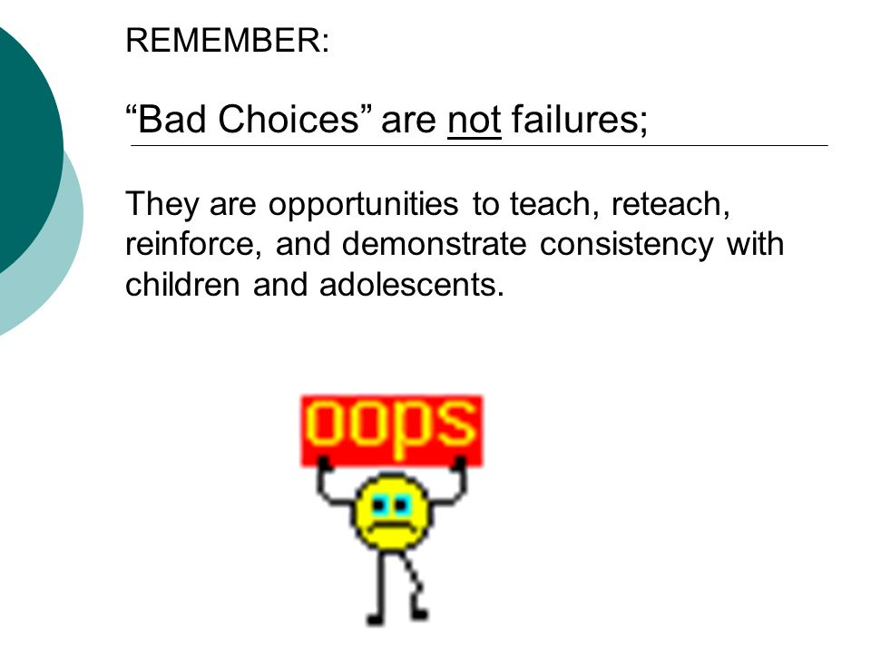 Bad Choices are not failures;