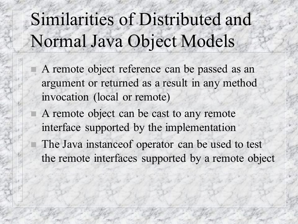 Similarities of Distributed and Normal Java Object Models