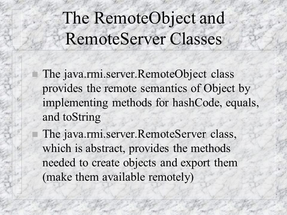 The RemoteObject and RemoteServer Classes