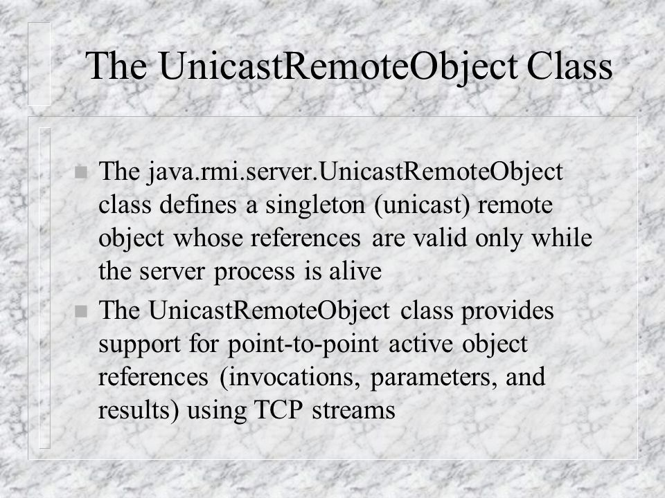 The UnicastRemoteObject Class