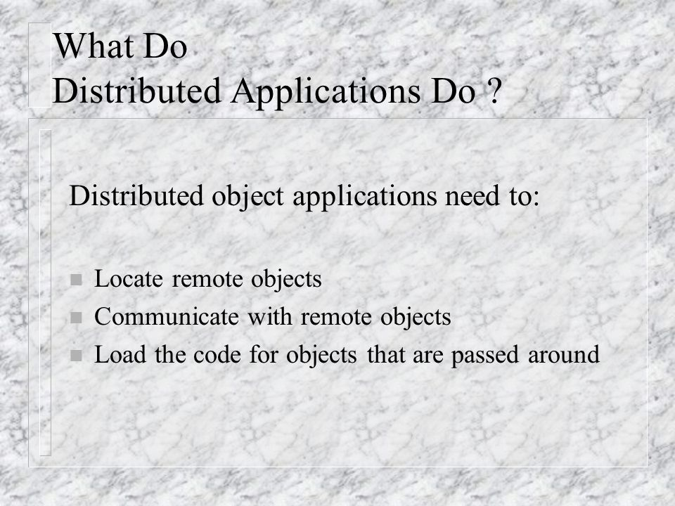 What Do Distributed Applications Do
