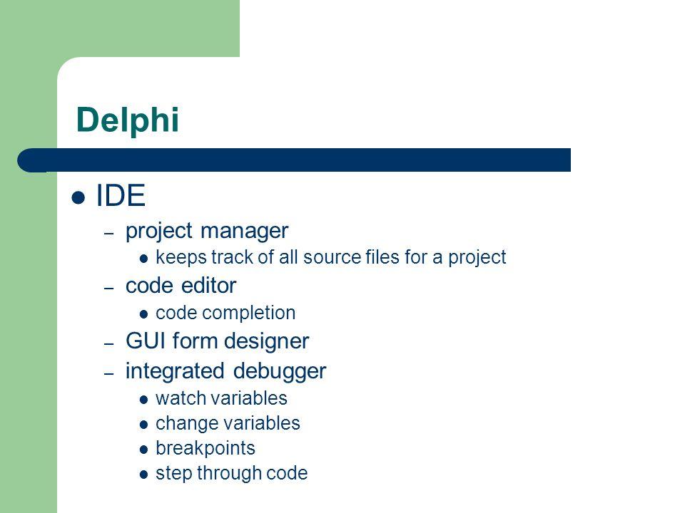 Delphi IDE project manager code editor GUI form designer