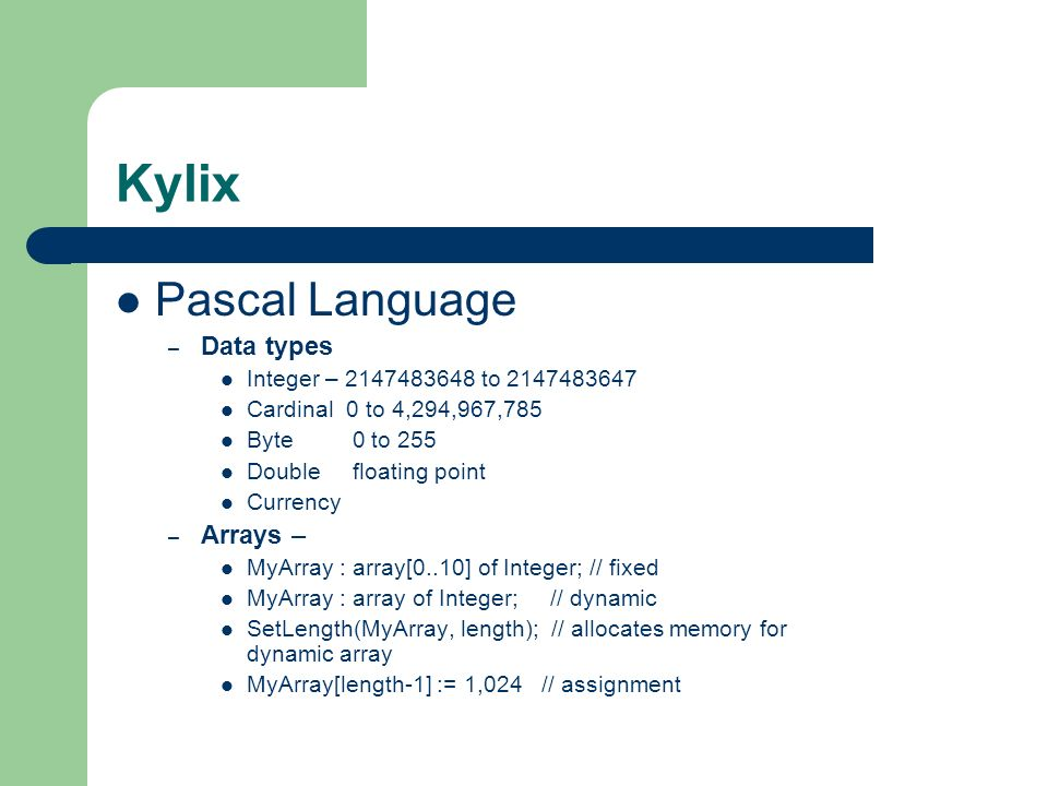 Kylix Pascal Language Data types Arrays –