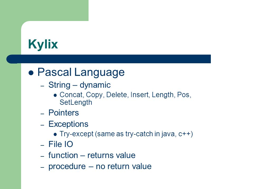 Kylix Pascal Language String – dynamic Pointers Exceptions File IO