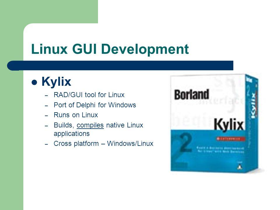 Linux GUI Development Kylix RAD/GUI tool for Linux