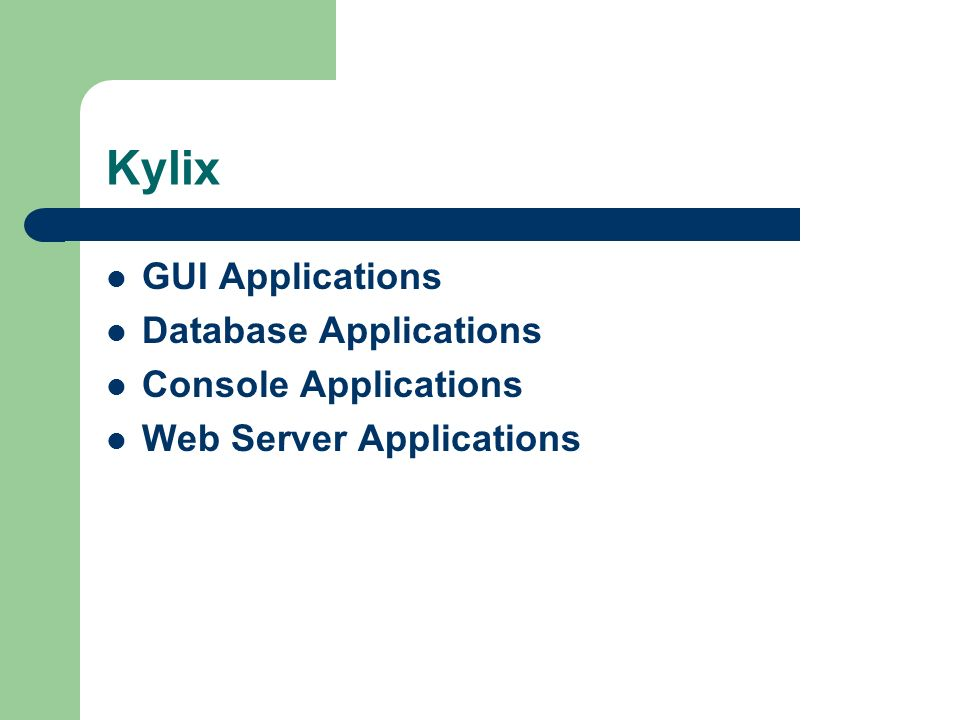 Kylix GUI Applications Database Applications Console Applications