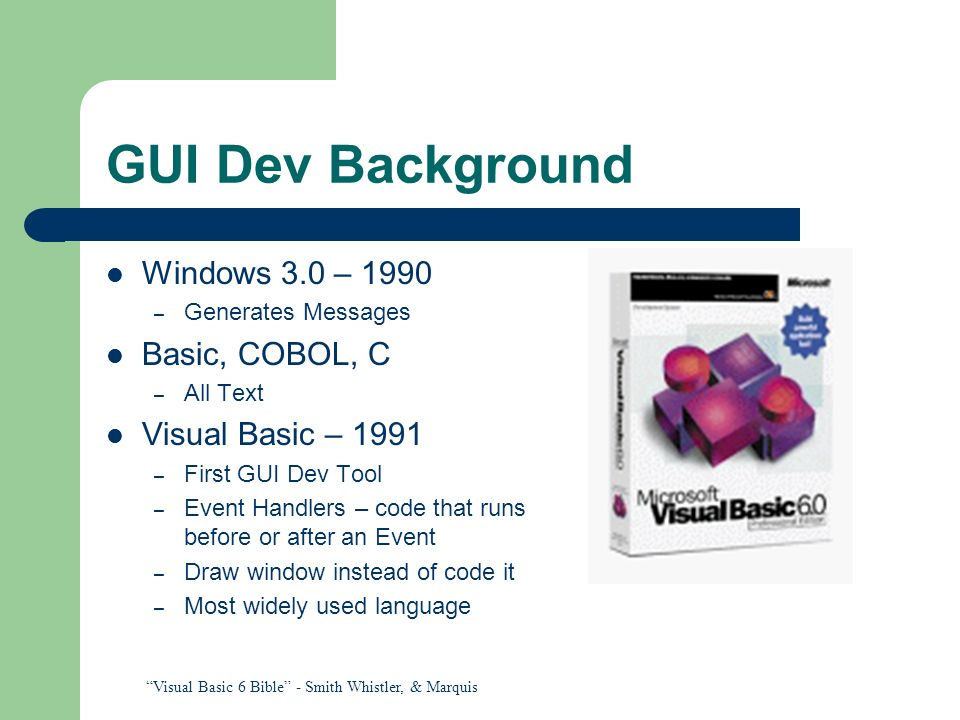 GUI Dev Background Windows 3.0 – 1990 Basic, COBOL, C