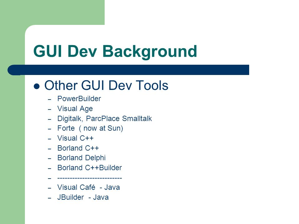 GUI Dev Background Other GUI Dev Tools PowerBuilder Visual Age