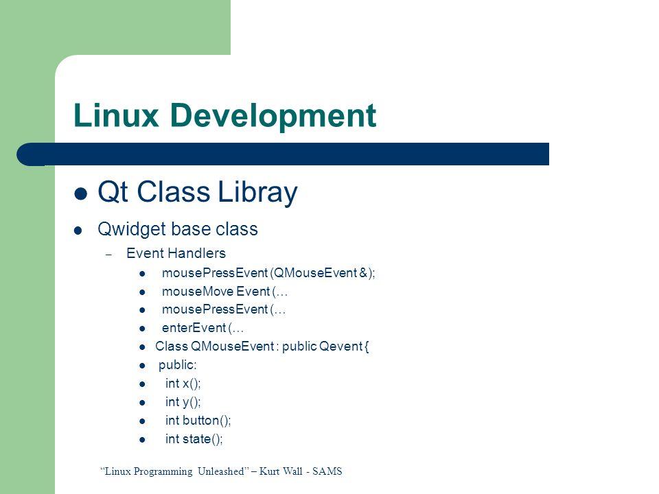 Linux Development Qt Class Libray Qwidget base class Event Handlers