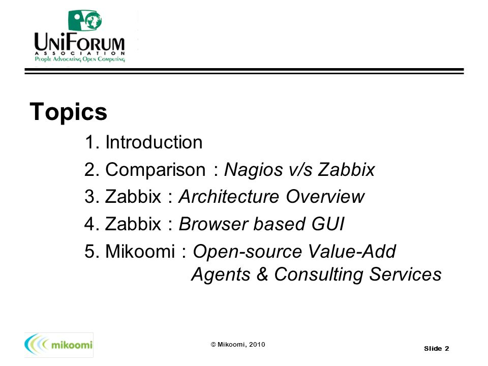 Topics 1. Introduction 2. Comparison : Nagios v/s Zabbix
