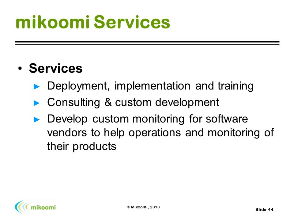 mikoomi Services Services Deployment, implementation and training