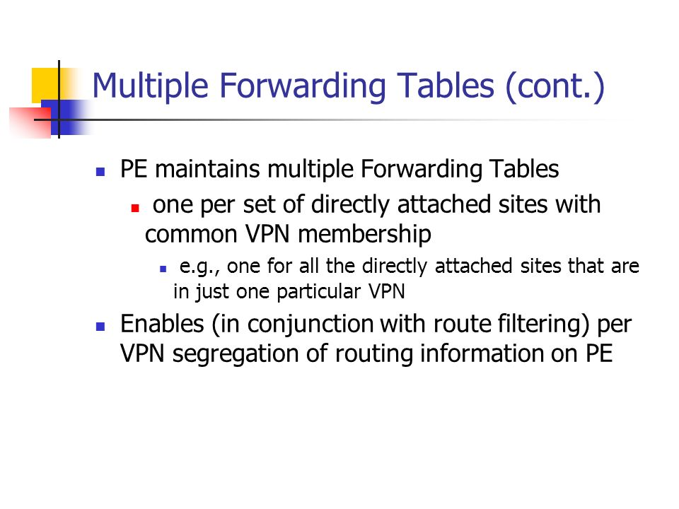 Multiple Forwarding Tables (cont.)