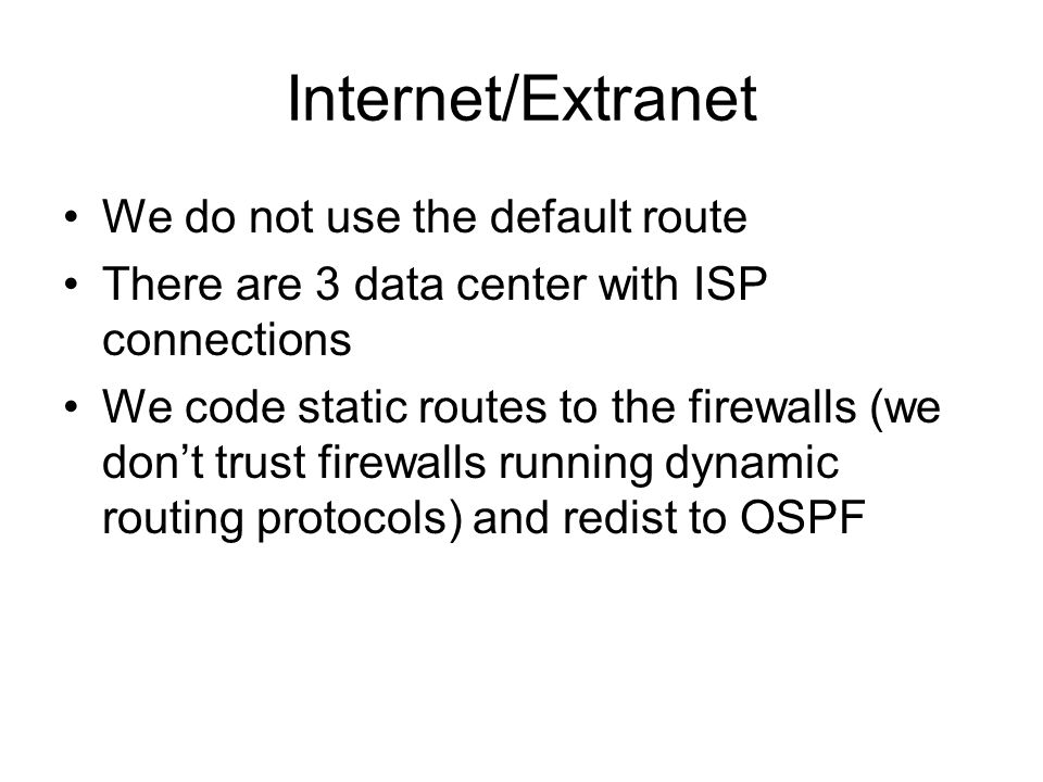 Internet/Extranet We do not use the default route
