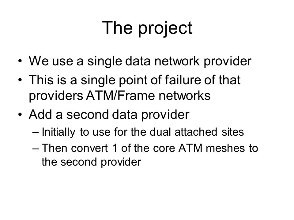 The project We use a single data network provider