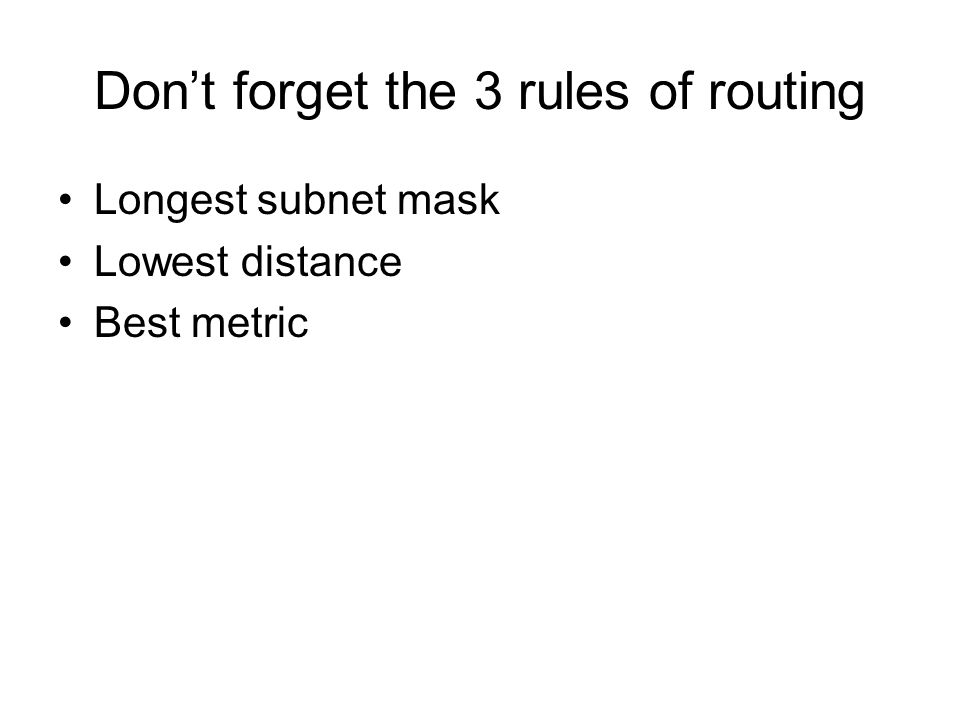Don't forget the 3 rules of routing