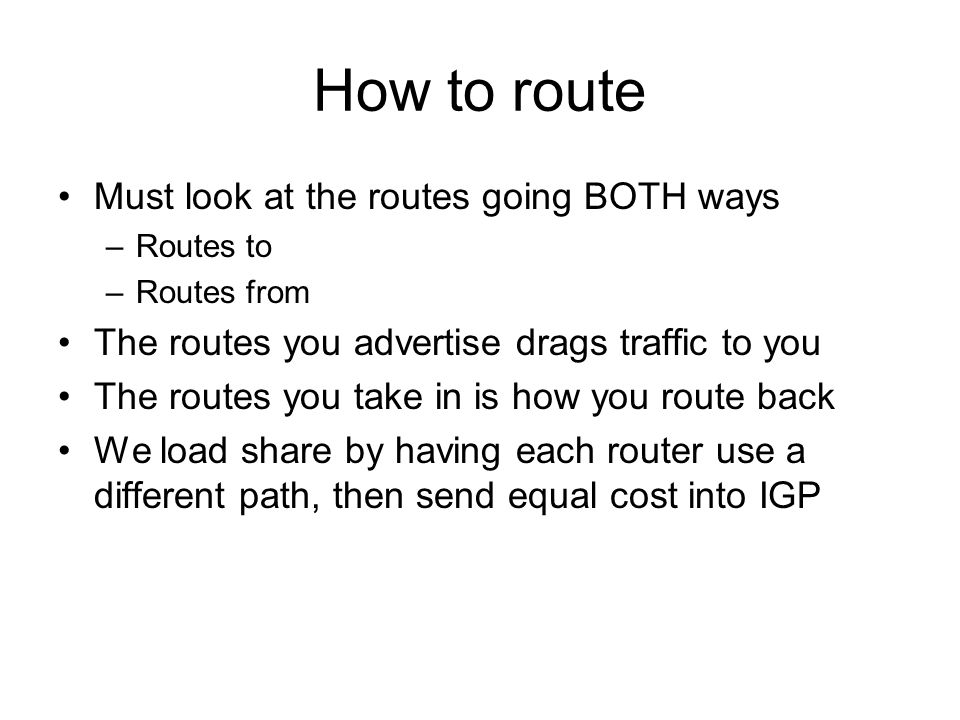How to route Must look at the routes going BOTH ways