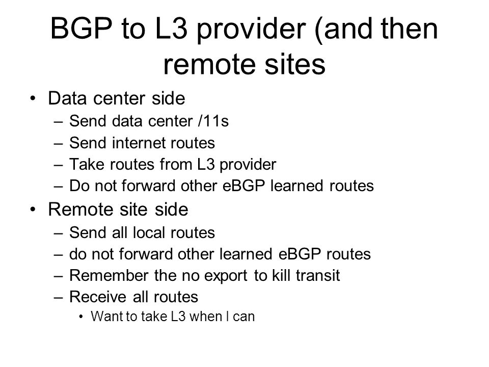BGP to L3 provider (and then remote sites