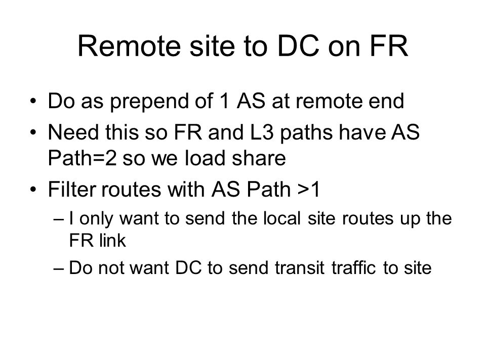 Remote site to DC on FR Do as prepend of 1 AS at remote end