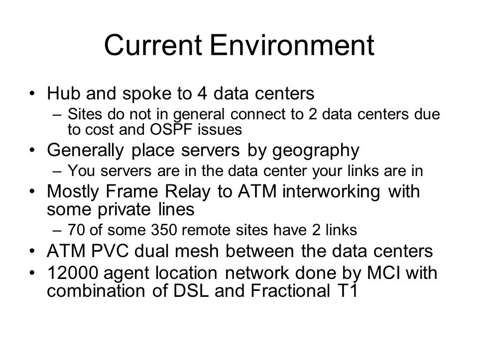 Current Environment Hub and spoke to 4 data centers