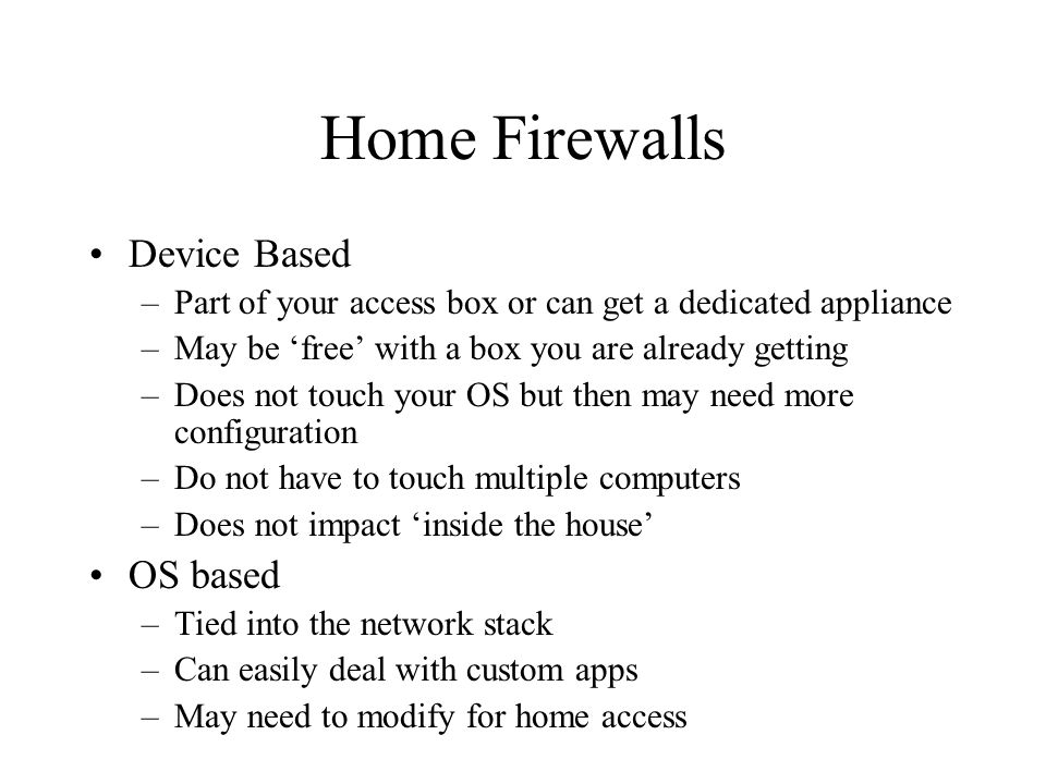 Home Firewalls Device Based OS based
