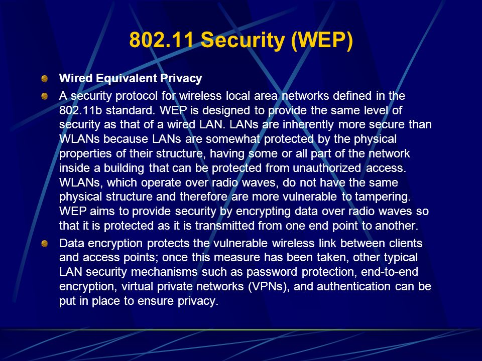 802.11 Security (WEP) Wired Equivalent Privacy