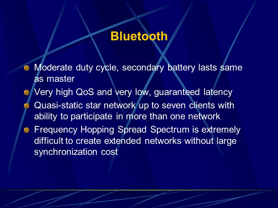 Bluetooth Moderate duty cycle, secondary battery lasts same as master