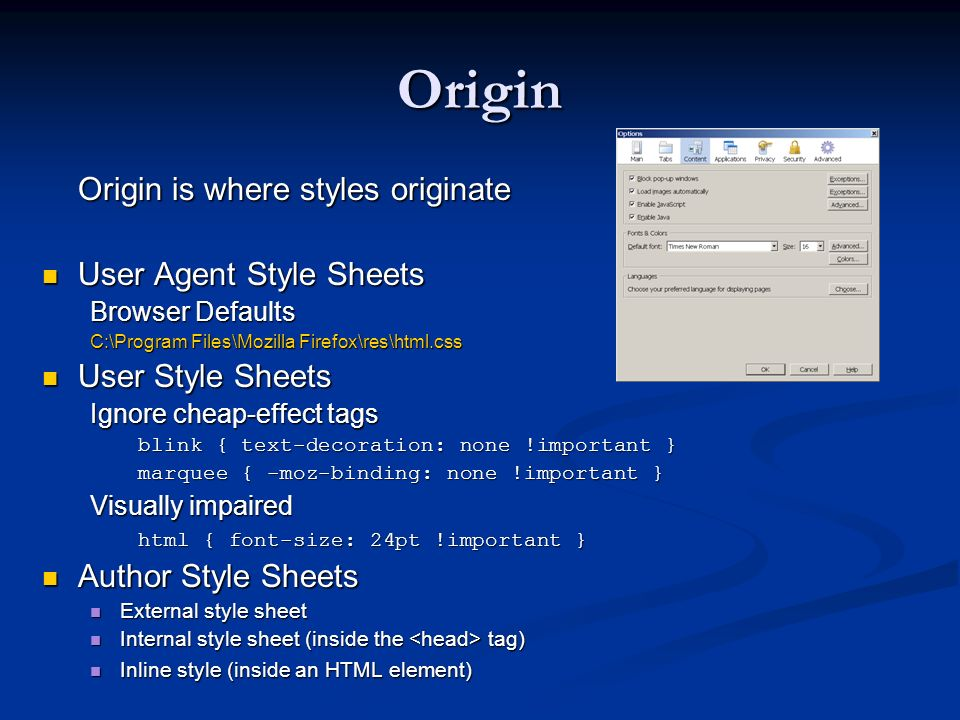 Origin Origin is where styles originate User Agent Style Sheets
