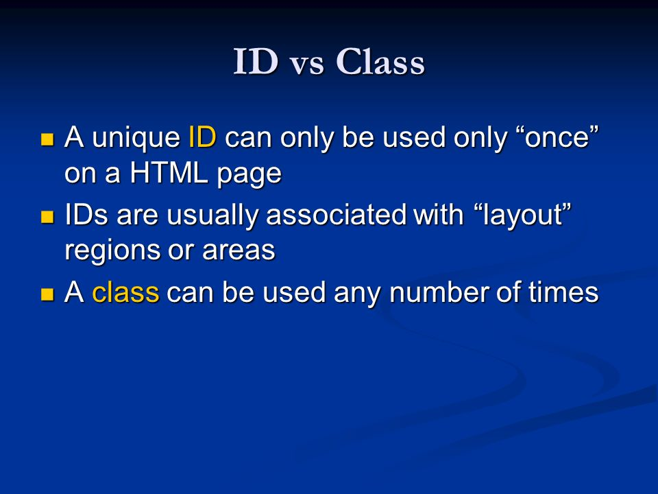 ID vs Class A unique ID can only be used only once on a HTML page