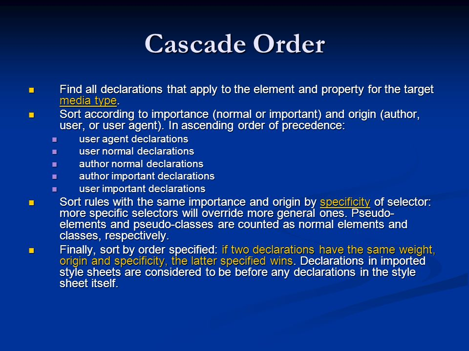 Cascade Order Find all declarations that apply to the element and property for the target media type.