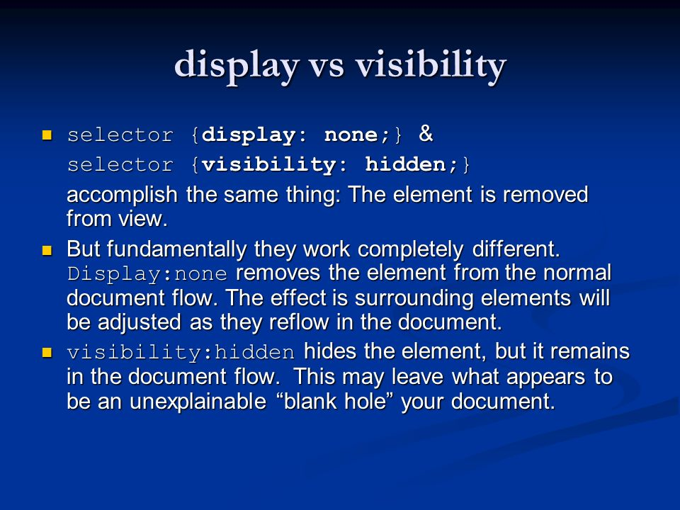 display vs visibility selector {display: none;} &