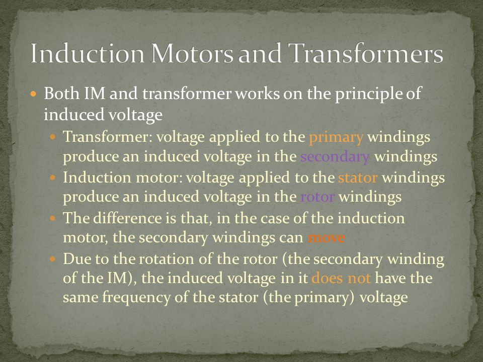 Induction Motors and Transformers
