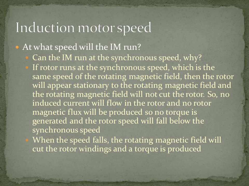 Induction motor speed At what speed will the IM run