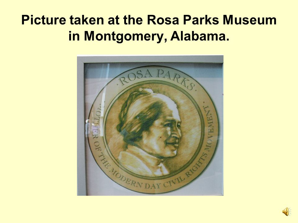 Picture taken at the Rosa Parks Museum in Montgomery, Alabama.