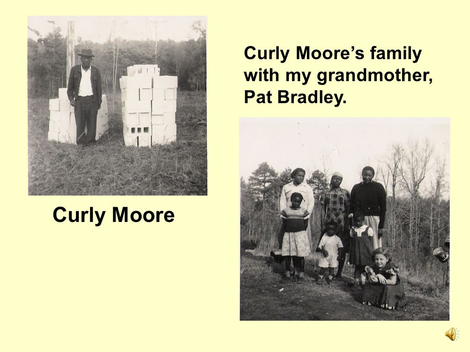 Curly Moore's family with my grandmother, Pat Bradley.