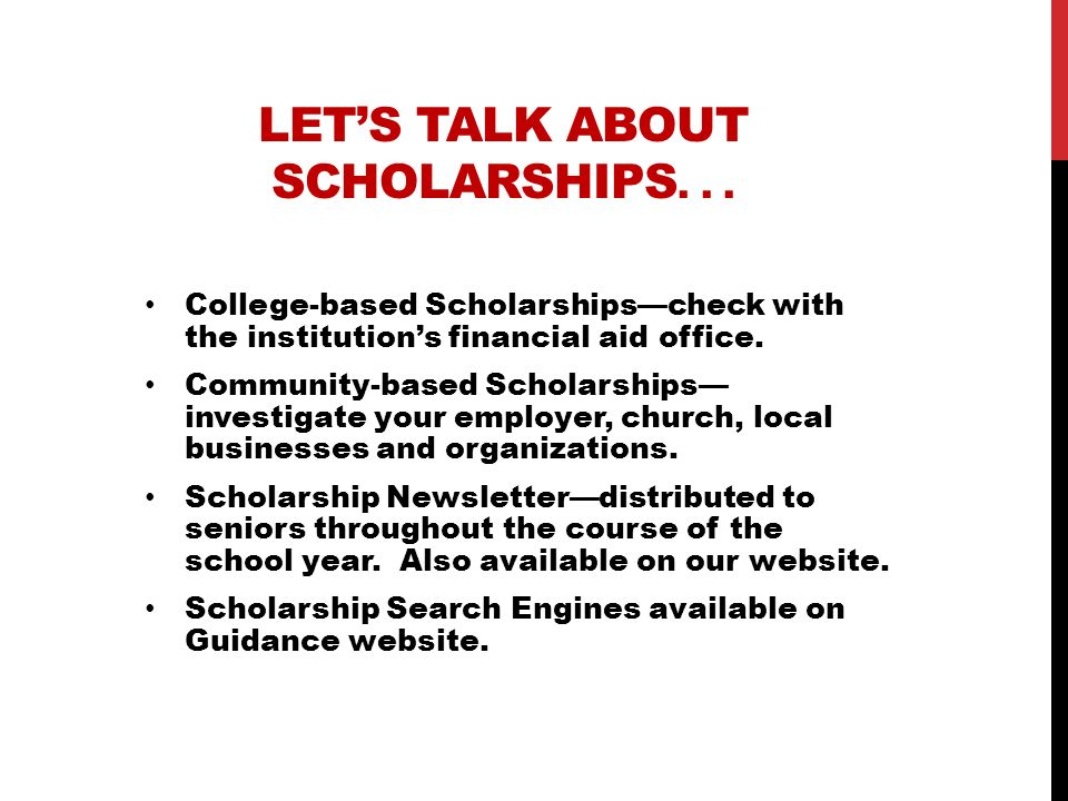LET'S TALK ABOUT SCHOLARSHIPS. . .