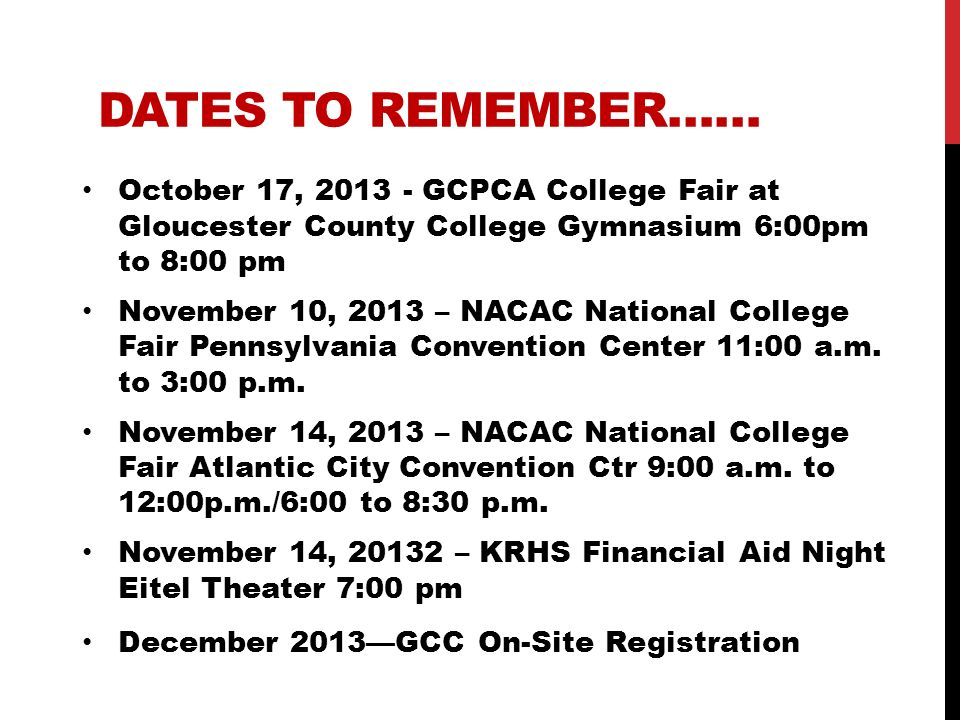 Dates to Remember…… October 17, 2013 - GCPCA College Fair at Gloucester County College Gymnasium 6:00pm to 8:00 pm.