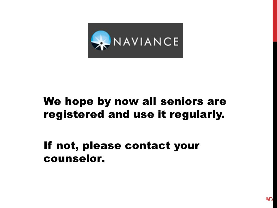 We hope by now all seniors are registered and use it regularly