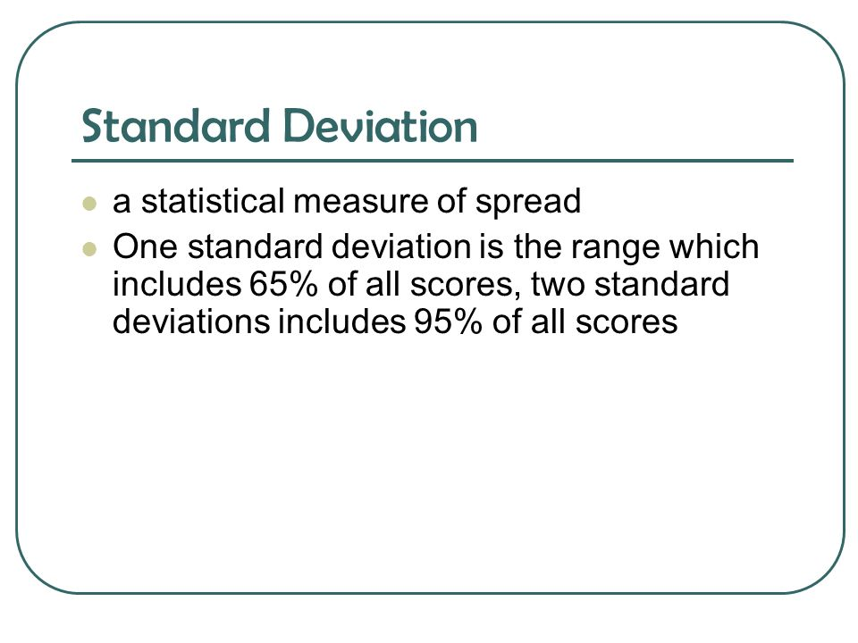 Standard Deviation a statistical measure of spread