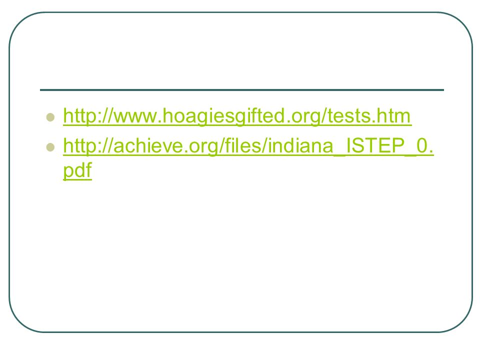 http://www.hoagiesgifted.org/tests.htm http://achieve.org/files/indiana_ISTEP_0.pdf