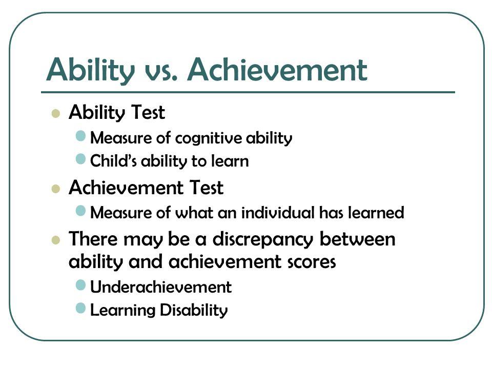 Ability vs. Achievement