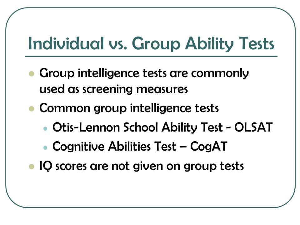 Individual vs. Group Ability Tests
