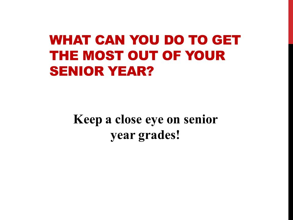 What can you do to get the most out of your senior year